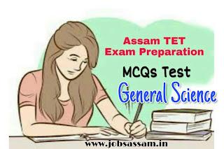 Assam TET General Science MCQs for Assam TET Exam 2019