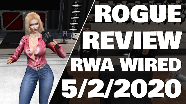 ROGUE REVIEW! RWA WIRED (5/2/2020) STOP RINGING THE BELL! Second Life Wrestling!