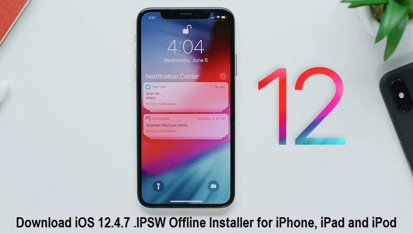 Download iOS 12.4.7 .IPSW Offline Installer for iPhone, iPad and iPod