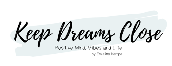 Keep Dreams Close - Positive Mind, Vibes and Life