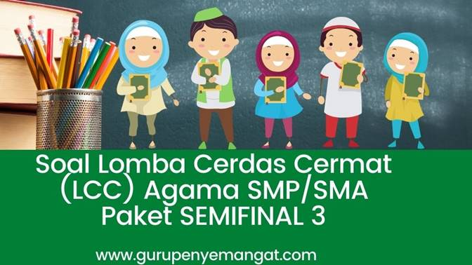 Soal Lomba Cerdas Cermat (LCC) Agama SMP/SMA Paket SEMIFINAL 3