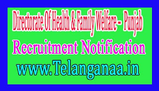 Directorate Of Health & Family Welfare – Government of Punjab Recruitment Notification 2017