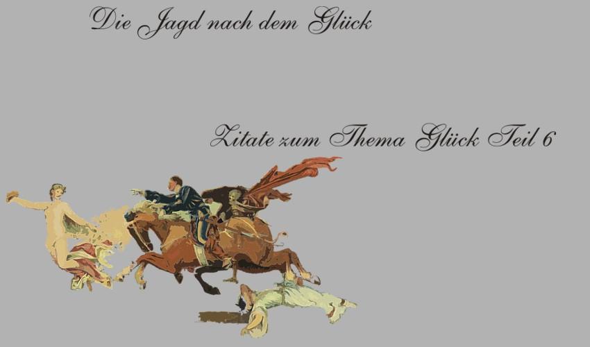 Gedichte Und Zitate Fur Alle Zitate Zum Thema Gluck Teil 6