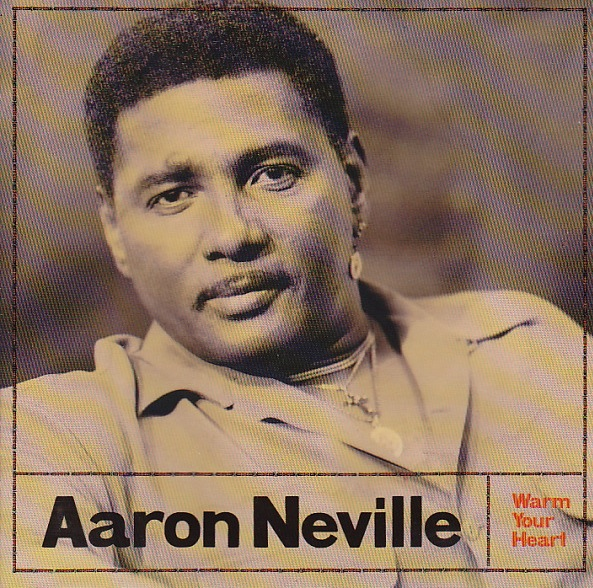 Jim Keltner Discography: Aaron Neville - Warm Your Heart