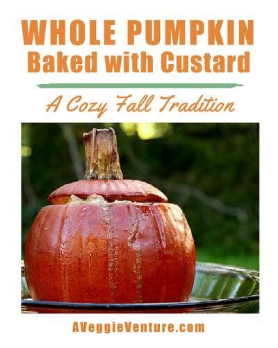 Whole Pumpkin Baked with Custard Inside ♥ AVeggieVenture.com, a fun fall dessert.