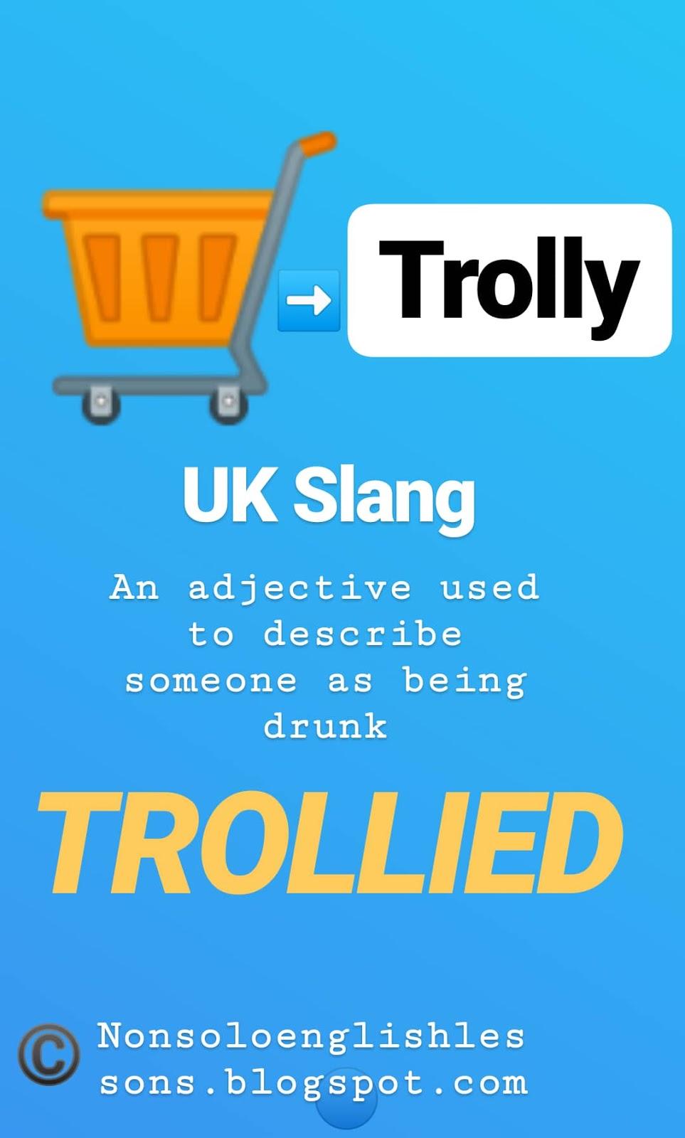 Uk Slang Words Trollied Your English Tutor