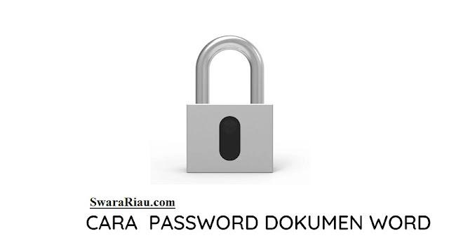 Cara Membuat Password Pada Dokumen