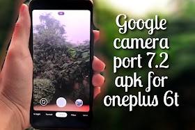 Google camera port 7.2 apk download for oneplus 6t