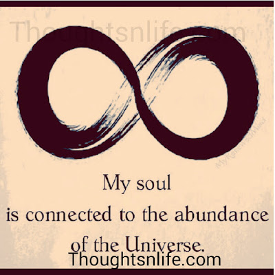 my soul is connected  ,abundance , thoughtsnlife