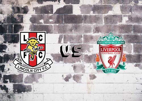Lincoln City vs Liverpool  Resumen y Partido Completo