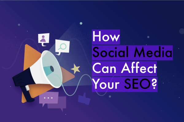 How Social Media Can Affect Your SEO