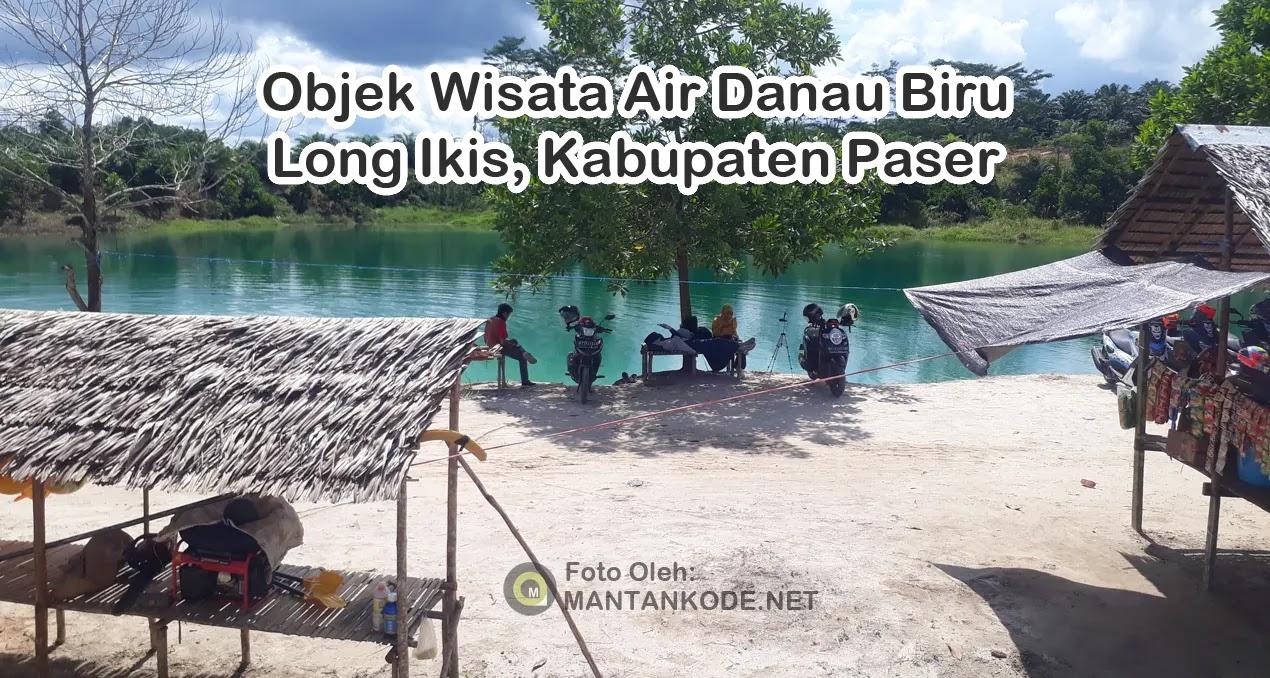 Wisata Air Danau Berwarna Biru di longikis - Kabupaten Paser