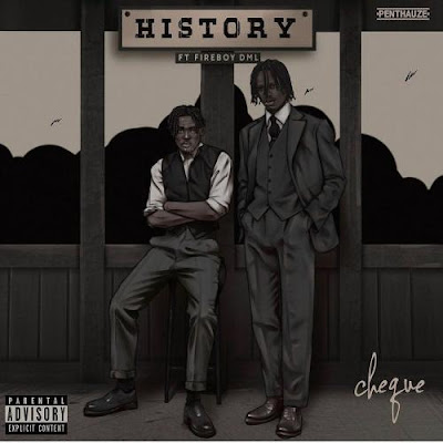 [Music] Cheque – History Ft. Fireboy DML