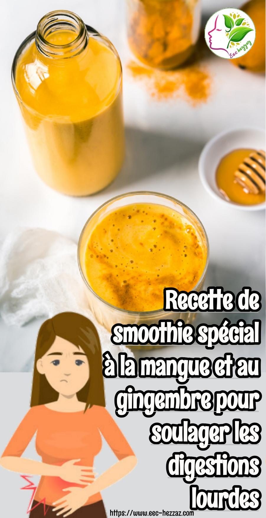 Recette de smoothie spécial à la mangue et au gingembre pour soulager les digestions lourdes