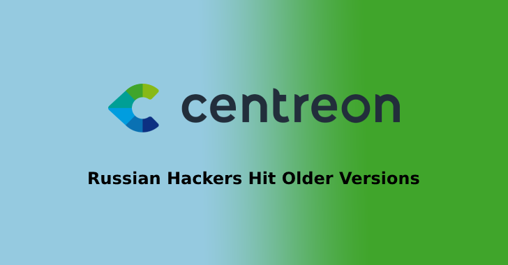 Centreon Says that Russian Hackers Hit Older Versions of Centreon the Software