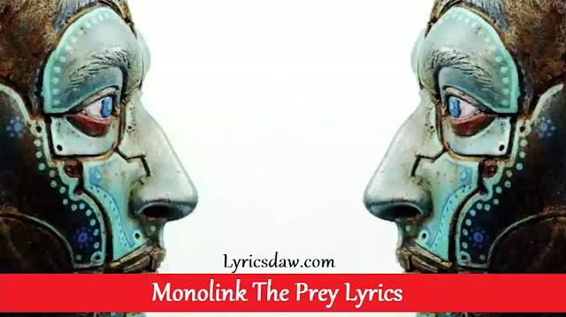 Monolink The Prey Lyrics