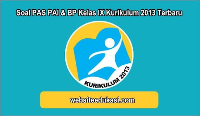 Soal PAS PAI Kelas 9 Kurikulum 2013 Tahun 2019/2020