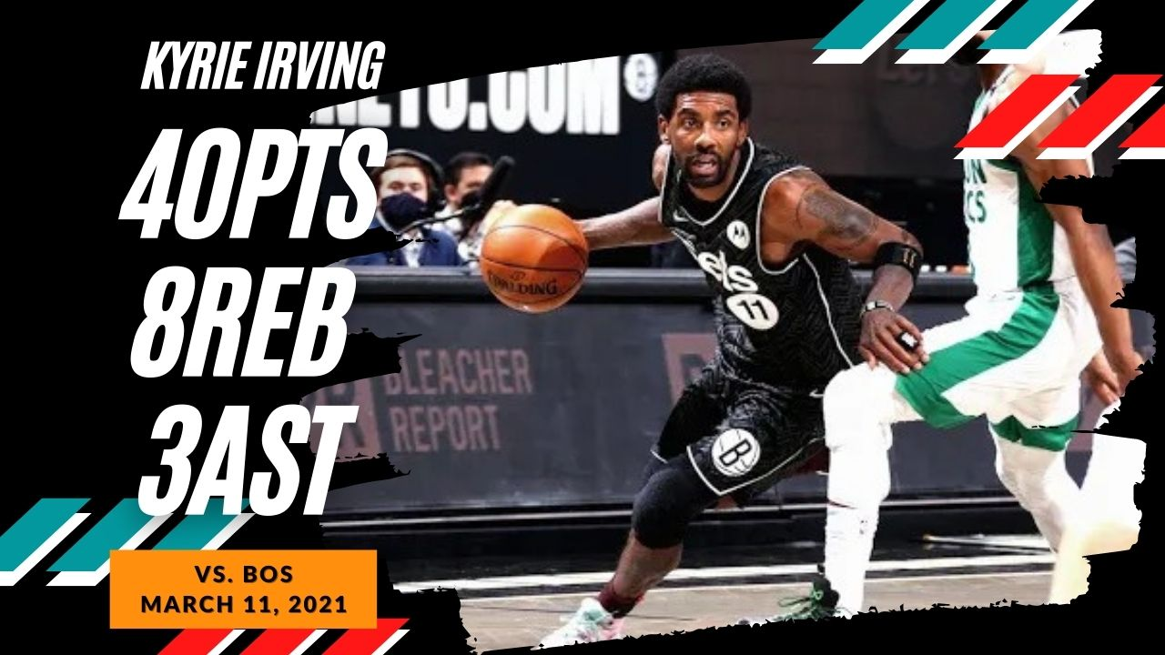 Kyrie Irving 40pts 8reb vs BOS | March 11, 2021 | 2020-21 NBA Season