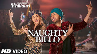 Naughty Billo – Watch Exclusive Video from movie Phillauri