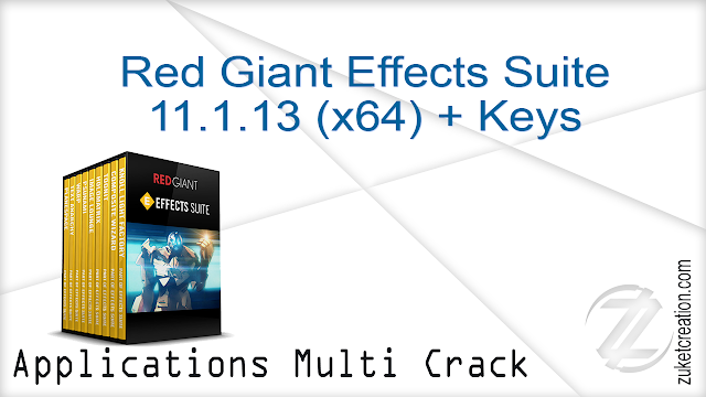 Red Giant Effects Suite 11.1.13 (x64) + Keys |  188 MB