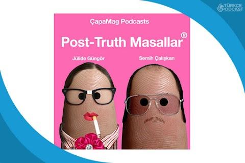Post-Truth Masallar Podcast