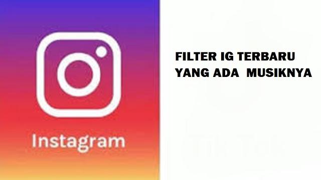 Filter IG Terbaru yang Ada Musiknya