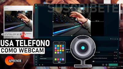 usar telefono como webcam