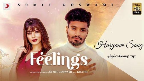 FEELINGS LYRICS - Sumit Goswami | Haryanvi Song | Lyrics4songs.xyz