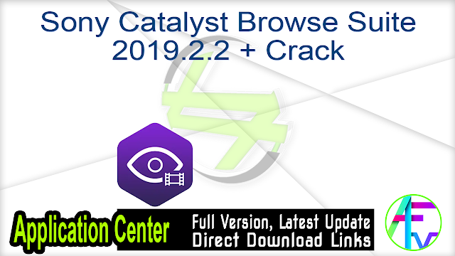 Sony Catalyst Browse Suite 2019.2.2 + Crack