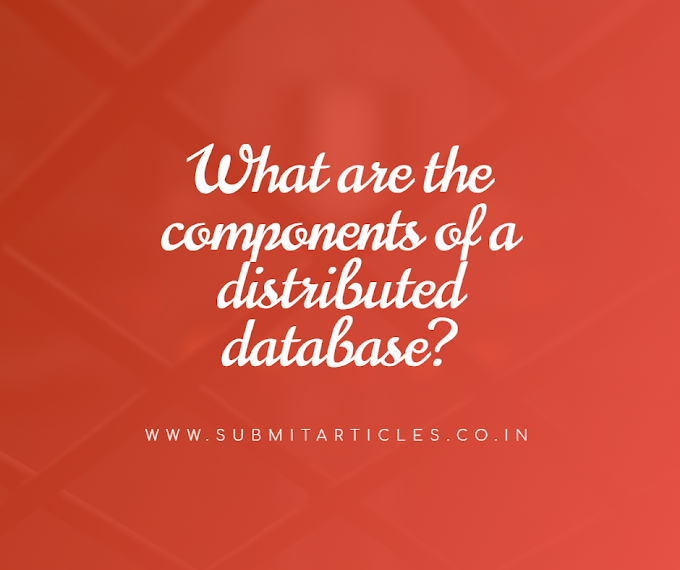 What are the components of a distributed database?