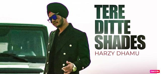 Tere Ditte Shades Lyrics- Harzy Dhamu The Lyrics House