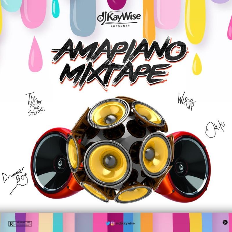 DJ Kaywise - Amapiano Mixtape #Arewapublisize