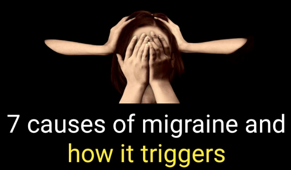 7 causes of migraine and how it triggers