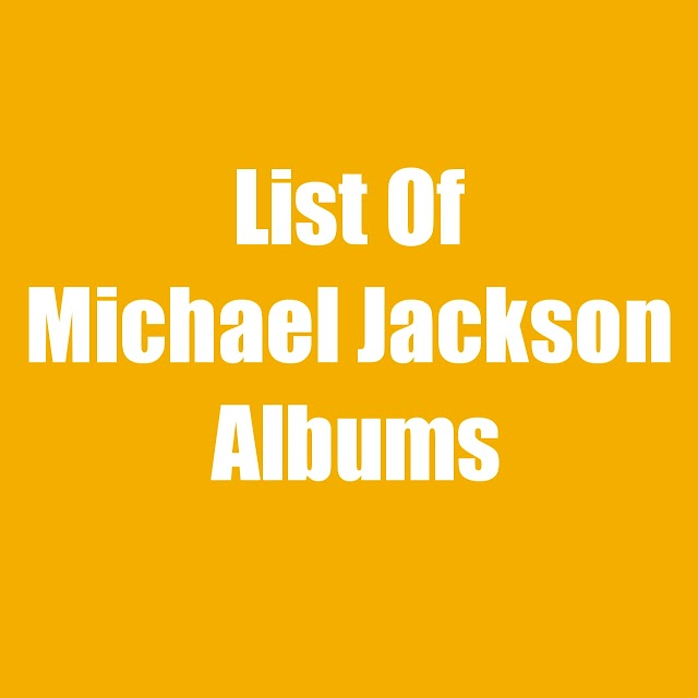 List of Michael Jackson Albums