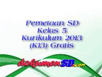 Pemetaan SD Kelas 5 Kurikulum 2013 (K13) Gratis