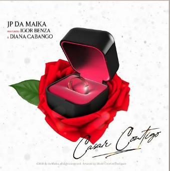 JP Da Maika - Casar Contigo (Feat Igor Benza & Diana Cabango)
