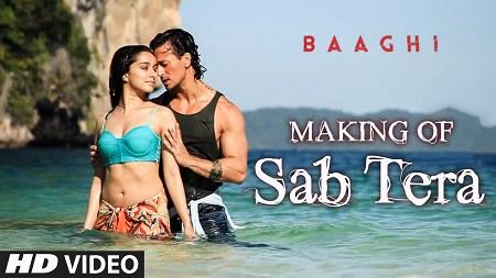 SAB TERA Song Making Video BAAGHI Tiger Shroff Shraddha Kapoor Armaan Malik Amaal Mallik