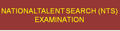NATIONAL TALENT SEARCH (NTS) EXAMINATION