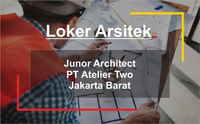 LOKER Arsitek Junior Architect Jakarta Barat