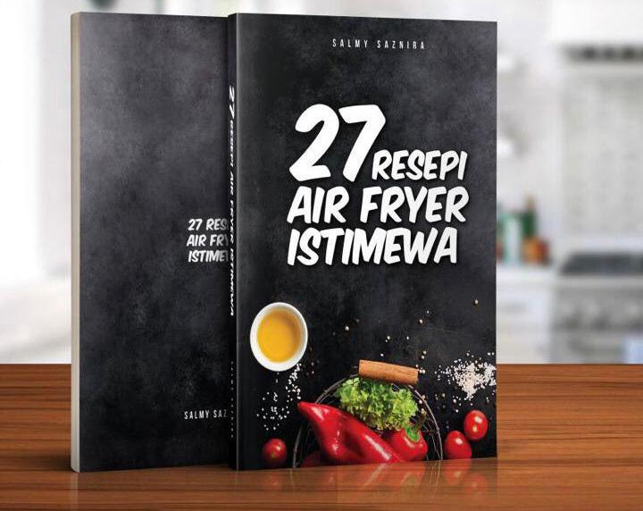 Muat-Turun Ebook 27 Resepi Air Fryer Istimewa Pun Salmy