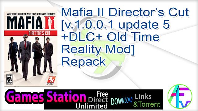 Mafia II Director's Cut [v.1.0.0.1 update 5+DLC+ Old Time Reality Mod] Repack