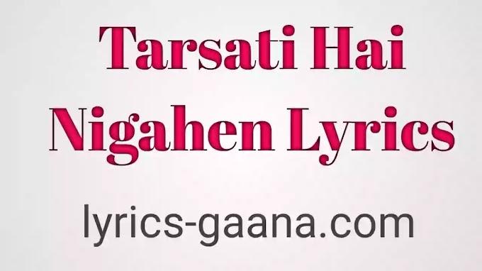 Tarsati Hai Nigahen Lyrics – Asim Azhar, Zenab Fatimah Sultan