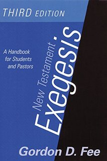 Book cover photo of New Testament Exegesis, Third Edition: A Handbook for Students and Pastors by Gordon D. Fee