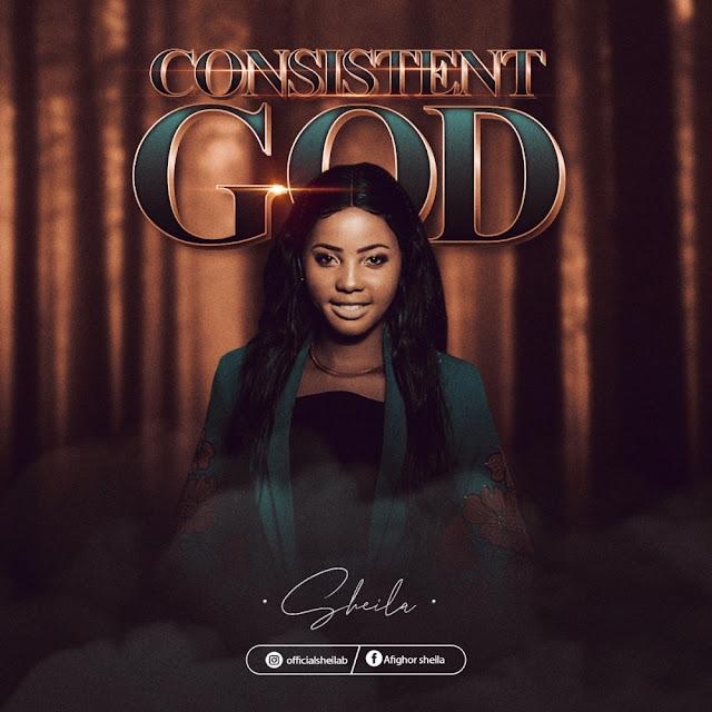 Audio: Sheila – Consistent God - Prod. By Samzi Bumerey