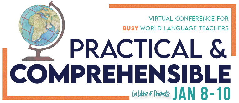 Practical & Comprehensible - Free Virtual Conference for World Language teachers to learn about CI