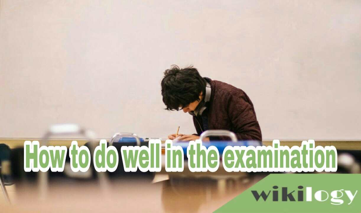 How to do well in the examination paragraph