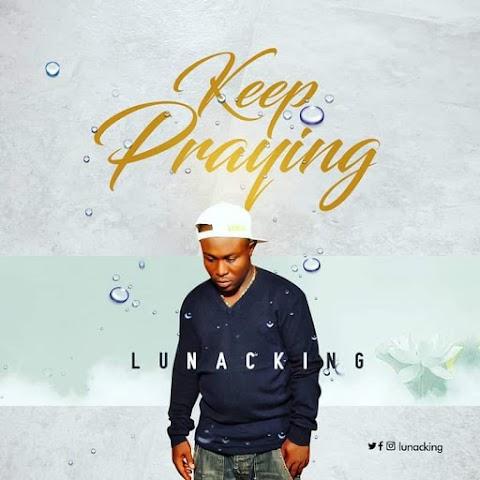 Music: Luna c King - Keep Praying