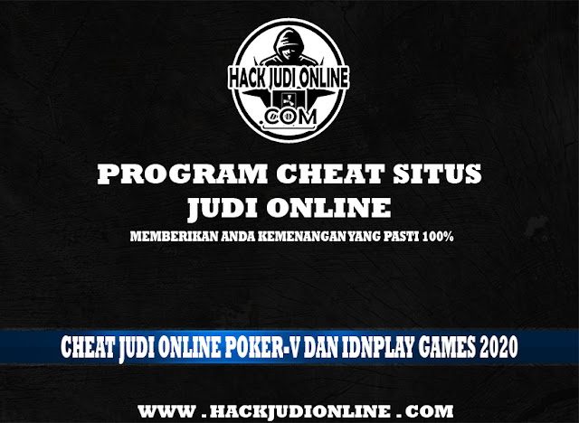 Cheat Judi Online PokerV Dan Idnplay Games 2020 Hanya Di HACKJUDIONLINE