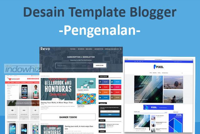 Desain Template Blogger: Pengenalan