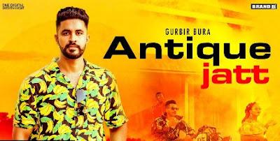 Antique Jatt Lyrics - Gurbir Bura